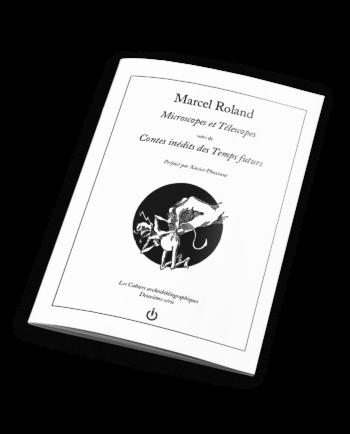 Marcel Roland - Microscopes et télescopes